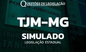 LEGISLAÇÃO TJM-MG - SIMULADO