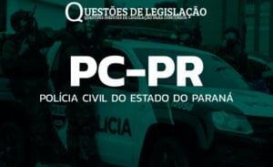 PC-PR - POLÍCIA CIVIL DO ESTADO DO PARANÁ