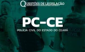 PC/CE - POLÍCIA CIVIL DO ESTADO DO CEARÁ