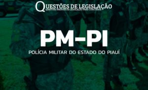 PM-PI - POLÍCIA MILITAR DO ESTADO DO PIAUÍ